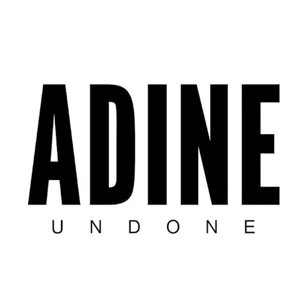 Adine-Undone